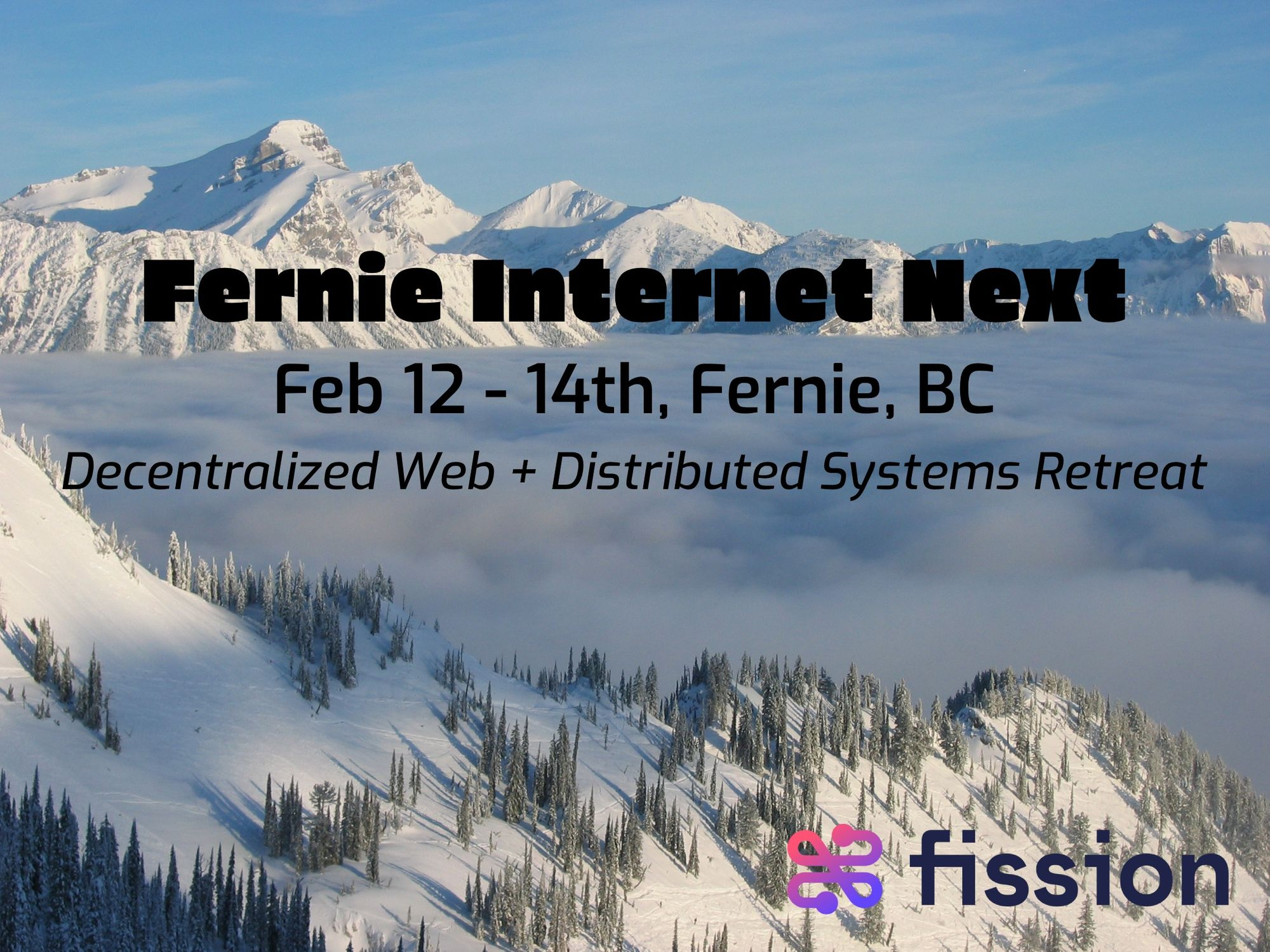 Fission team retreat and Fernie Internet Next