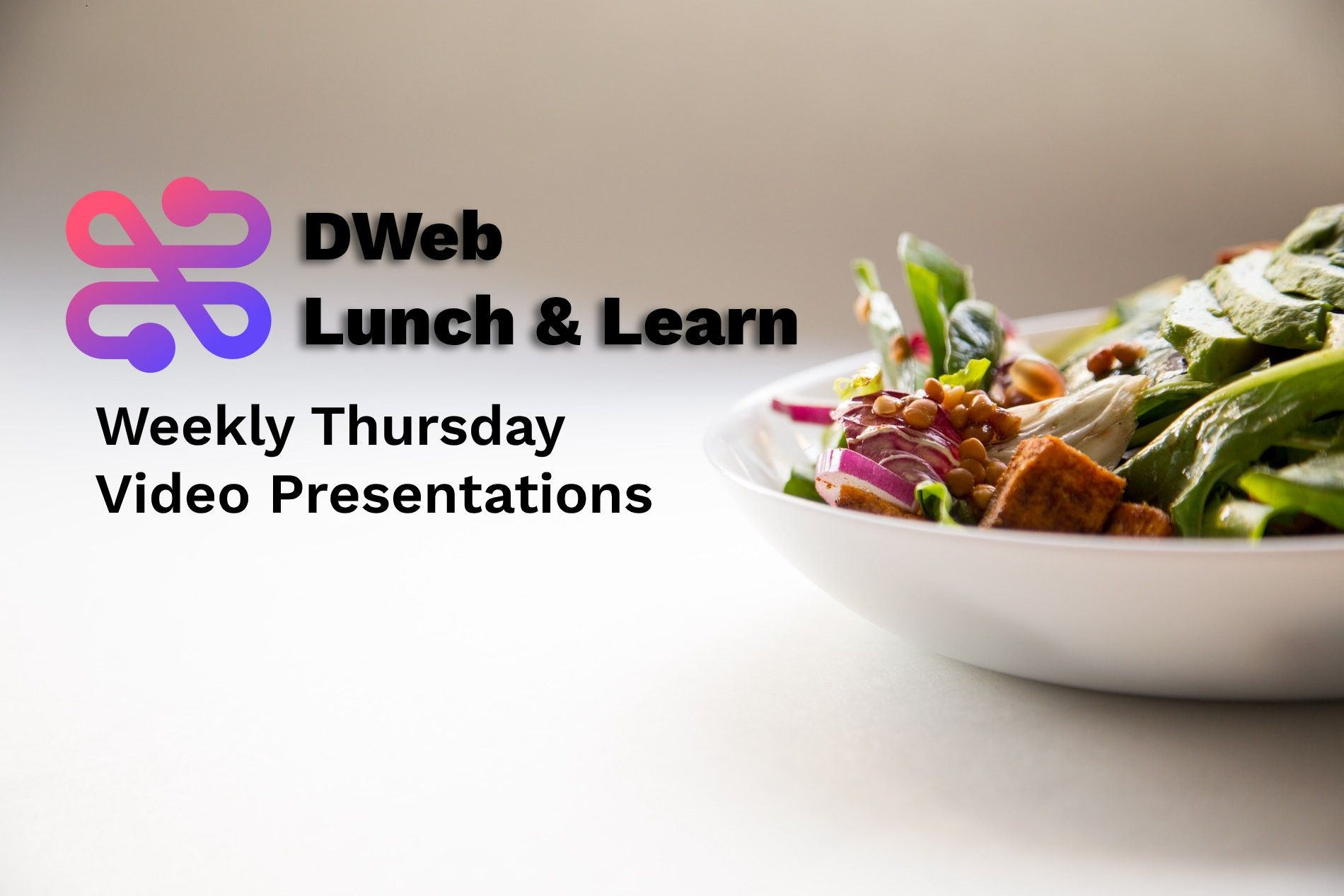 "Weekly Decentralized Web ""Lunch & Learn"" Video Calls"